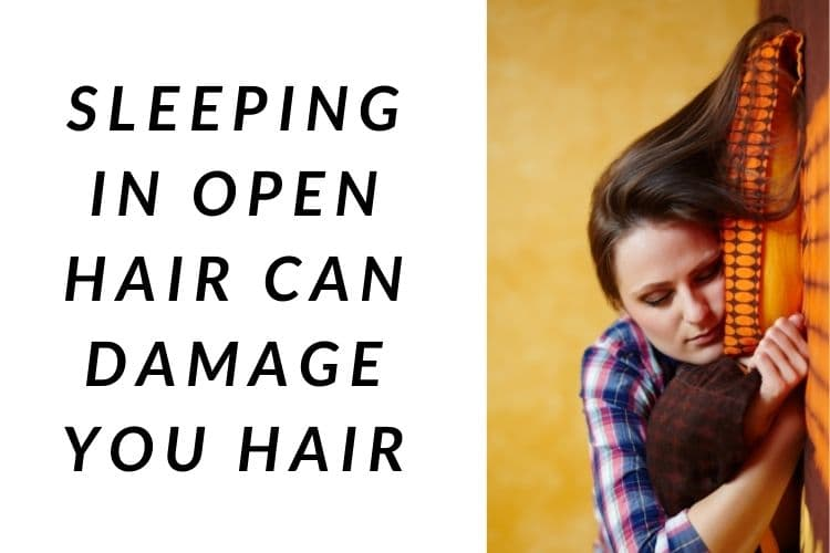 Do not keep your hair open while sleeping