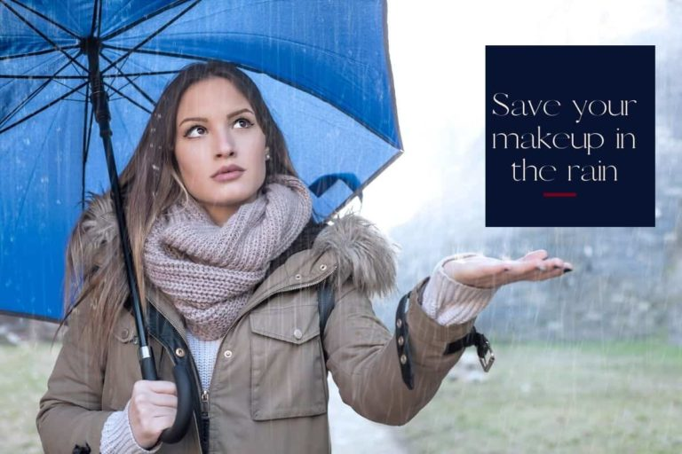 how to save makeup in the rain